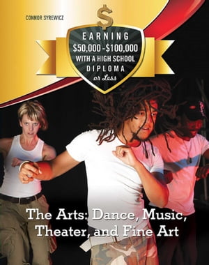 The Arts: Dance,  Music,  ater,  and Fine Art