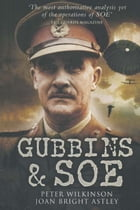 Gubbins & SOE by Peter    Wilkinson