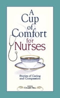A Cup of Comfort for Nurses d5627bbd-b3f5-4a99-a6be-70ad11cf59ad