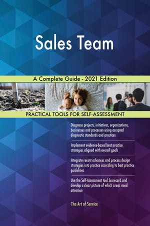 Sales Team A Complete Guide - 2021 Edition by Gerardus Blokdyk