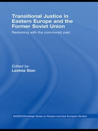 Transitional Justice in Eastern Europe and the former Soviet Union: Reckoning with the communist…