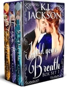 Hold Your Breath: Books 1-3: Rogues, Rakes and Dukes by K.J. Jackson