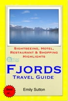 Norwegian Fjords (Norway) Travel Guide - Sightseeing, Hotel, Restaurant & Shopping Highlights (Illustrated) by Emily Sutton