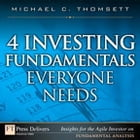 4 Investing Fundamentals Everyone Needs by Michael C. Thomsett