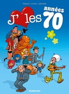 J'aime les années... 70 - Tome 1: Love is all by Turalo
