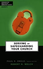 Serving by Safeguarding Your Church by Robert H. Welch