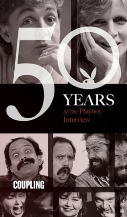 Book Coupling: The Playboy Interview: 50 Years of the Playboy Interview by Blake Edwards