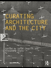 Curating Architecture and the City