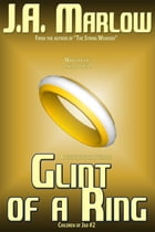 Glint of a Ring (Children of Jad #2) by J.A. Marlow