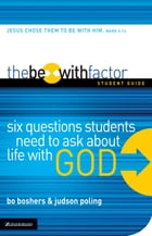 The Be-With Factor Student Guide by Bo Boshers