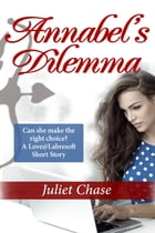 Annabel's Dilemma by Juliet Chase