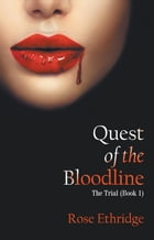 Quest of the Bloodline: The Trial (Book 1) by Rose Ethridge