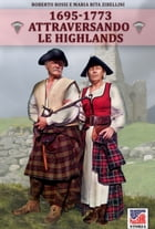 Attraversando le Highlands 1695-1773 by Maria Rita Zibellini
