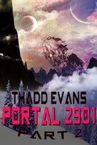 Portal 2901 Part 2: Book 2 by Thadd Evans