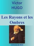 Les Rayons et les Ombres: Edition intégrale by Victor HUGO