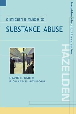 Book Clinician's Guide to Substance Abuse by Smith, David E.