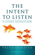 The Intent to Listen: A Silent Revolution