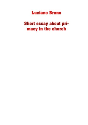 Short essay about the primacy in the church by Luciano Bruno