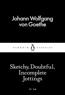 Book Sketchy, Doubtful, Incomplete Jottings by Johann Wolfgang von Goethe