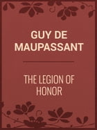 The Legion of Honor by Guy de Maupassant