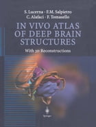 In Vivo Atlas of Deep Brain Structures: With 3D Reconstructions by S. Lucerna