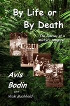 By Life or by Death by Avis Bodin