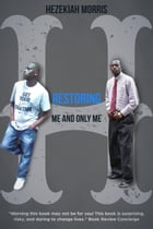 Restoring: Me and Only Me by HEZEKIAH MORRIS