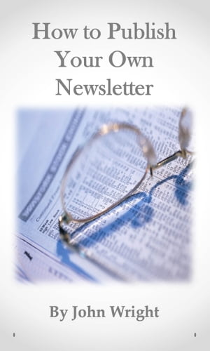 How to Publish your own Newsletter