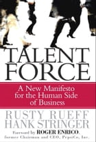 Talent Force: A New Manifesto for the Human Side of Business by Hank Stringer