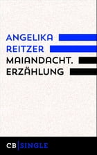 Maiandacht. Erzählung by Angelika Reitzer