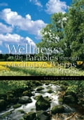 Wellness in the Parables Through Meditative Poems and Prose 4c43d57f-ea9d-4bbb-8a39-ab175c406258