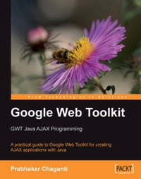 Google Web Toolkit GWT Java AJAX Programming