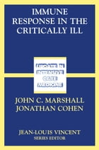 Immune Response in the Critically Ill by John C. Marshall