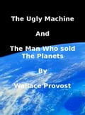 The Ugly Machine and the Man Who Sold The Planets abd75e99-5c13-494a-b63f-57d0aafebf31