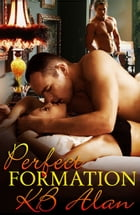 Perfect Formation: (Perfect Fit Book 1) by KB Alan