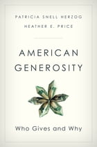 American Generosity: Who Gives and Why by Patricia Snell Herzog
