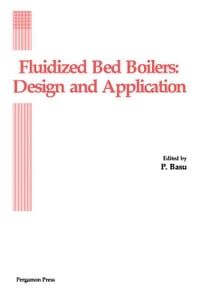 Fluidized Bed Boilers: Design and Application