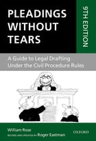 Pleadings Without Tears: A Guide to Legal Drafting Under the Civil Procedure Rules by Roger Eastman