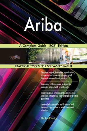 Ariba A Complete Guide - 2021 Edition by Gerardus Blokdyk