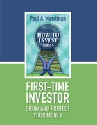 First Time Investor: Grow and Protect Your Money