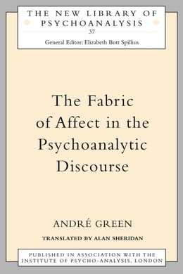Book Fabric of Affect in the Psychoanalytic Discourse by Green, Andre