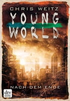 Young World - Nach dem Ende: Roman