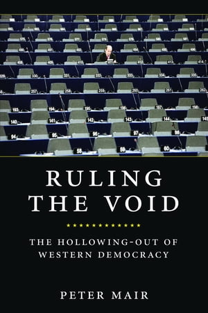 Ruling the Void The Hollowing of Western Democracy