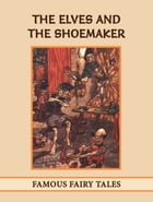 The Elves And The Shoemaker by Famous Fairy Tales