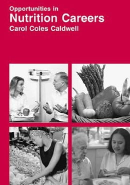 Book Opportunities in Nutrition Careers by Caldwell, Carol