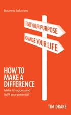 BSS How To Make a Difference: Make it happen and fulfil your potential by Tim Drake