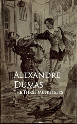 The Three Musketeers: Bestsellers and famous Books