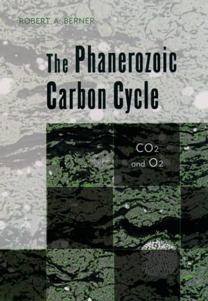 The Phanerozoic Carbon Cycle CO[2 and O[2