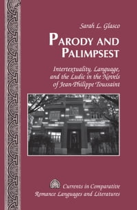 Parody and Palimpsest: Intertextuality, Language, and the Ludic in the Novels of Jean-Philippe…