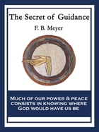 The Secret of Guidance: With linked Table of Contents by F. B. Meyer